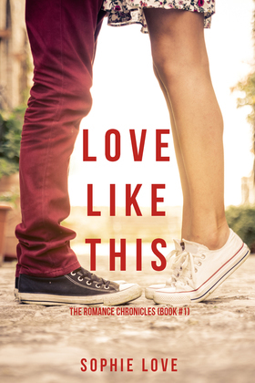 Love Like This (The Romance Chronicles--Book #1)