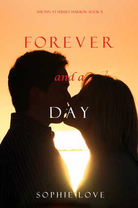 Forever and a Day (The Inn at Sunset Harbor--Book 5)