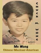 Mr Wong: Chinese Mexican American