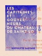 Les Capitaines et Gouverneurs du château de Saint Lo