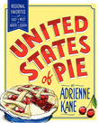 United States of Pie: Regional Favorites from East to West and North to South