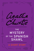 The Mystery of the Spanish Shawl: A Short Story