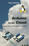 Arduino for the Cloud: Arduino Yun and Dragino Yun Shield