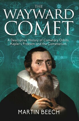 Wayward Comet: A Descriptive History of Cometary Orbits, Kepler's Problem and the Cometarium