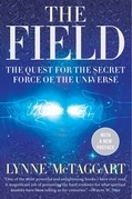 The Field Updated Ed: The Quest for the Secret Force of the Universe