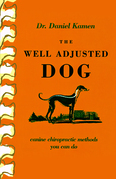 The Well Adjusted Dog: Canine Chiropractic Methods You Can Do