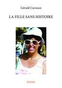 LA FILLE SANS HISTOIRE