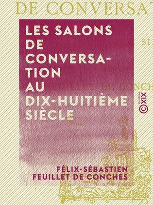 Les Salons de conversation au dix-huitième siècle