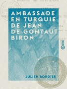 Ambassade en Turquie de Jean de Gontaut Biron
