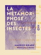 La Métamorphose des insectes