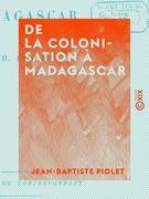 De la colonisation à Madagascar