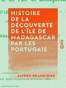 Histoire de la découverte de l'île de Madagascar par les Portugais