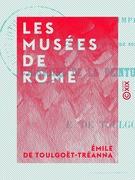 Les Musées de Rome