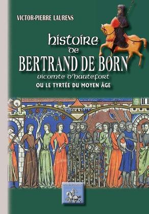 Histoire de Bertrand de Born vicomte d'Hautefort