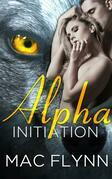 Alpha Initiation: Alpha Blood, Book 1 (Werewolf Shifter Romance)