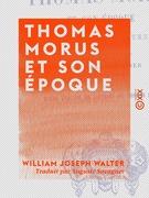 Thomas Morus et son époque