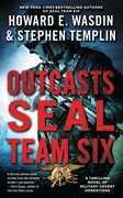 Outcasts: A SEAL Team Six Novel