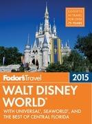 Fodor's Walt Disney World 2015