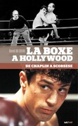 La Boxe à Hollywood, de Chaplin à Scorsese