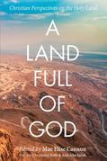 A Land Full of God: Christian Perspectives on the Holy Land