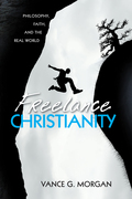 Freelance Christianity: Philosophy, Faith, and the Real World