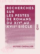 Recherches sur les pestes de Romans du XIVe au XVIIe siècle