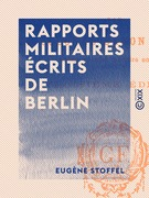 Rapports militaires écrits de Berlin