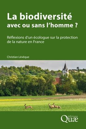 La biodiversité : avec ou sans l'homme ?