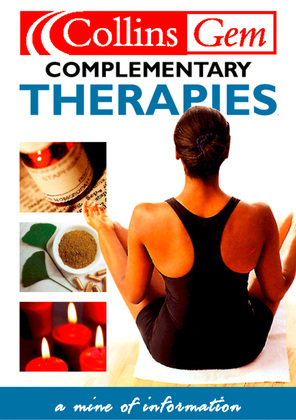 Complementary Therapies (Collins Gem)