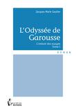 L'Odyssée de Garousse - Tome I