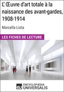 L'Œuvre d'art totale à la naissance des avant-gardes, 1908-1914 de Marcella Lista
