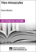 Vies minuscules de Pierre Michon