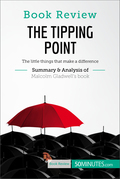 Book Review: The Tipping Point by Malcolm Gladwell