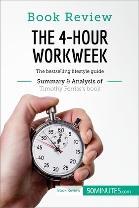 Book Review: The 4-Hour Workweek by Timothy Ferriss