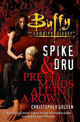 Spike and Dru: Pretty Maids All in a Row