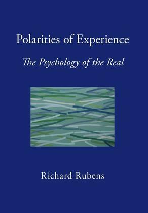 Polarities of Experience: The Psychology of the Real