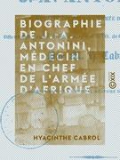 Biographie de J.-A. Antonini, médecin en chef de l'armée d'Afrique