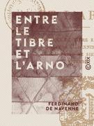 Entre le Tibre et l'Arno