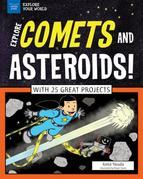 Explore Comets and Asteroids!: With 25 Great Projects