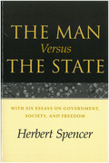 The Man Versus the State: With Six Essays on Government, Society, and Freedom