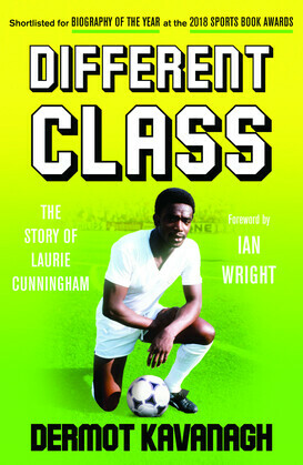 Different Class: Football, Fashion and Funk - The Story of Laurie Cunningham