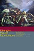 Liberation through Reconciliation: Jon Sobrino's Christological Spirituality