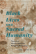 Black Lives and Sacred Humanity