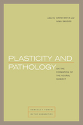 Plasticity and Pathology: On the Formation of the Neural Subject
