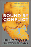 Bound by Conflict: Dilemmas of the Two Sudans