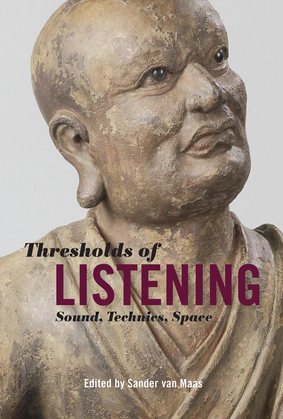 Thresholds of Listening: Sound, Technics, Space