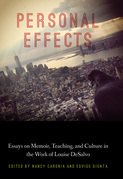 Personal Effects: Essays on Memoir, Teaching, and Culture in the Work of Louise DeSalvo