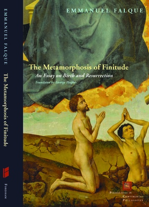 The Metamorphosis of Finitude: An Essay on Birth and Resurrection