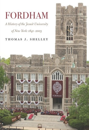 Fordham, A History of the Jesuit University of New York: 1841-2003