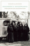 Neighbors and Missionaries: A History of the Sisters of Our Lady of Christian Doctrine